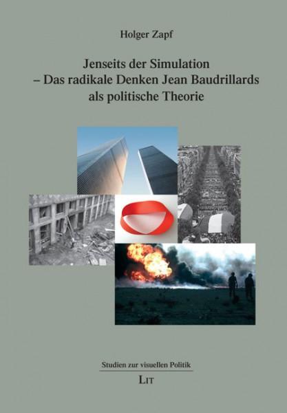 Jenseits der Simulation - Das radikale Denken Jean Baudrillards als politische Theorie
