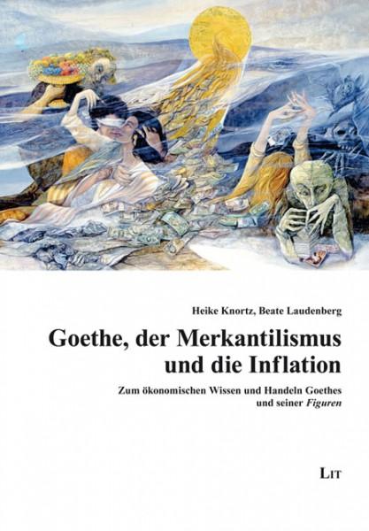 Goethe, der Merkantilismus und die Inflation
