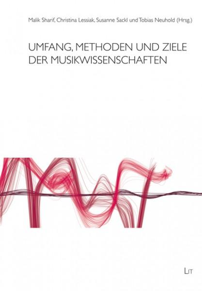 Umfang, Methoden und Ziele der Musikwissenschaften