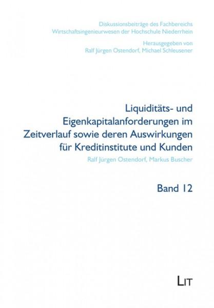 Liquiditäts- und Eigenkapitalanforderungen im Zeitverlauf sowie deren Auswirkungen für Kreditinstitute und Kunden