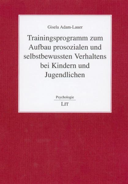 Trainingsprogramm zum Aufbau prosozialen und selbstbewussten Verhaltens bei Kindern und Jugendlichen