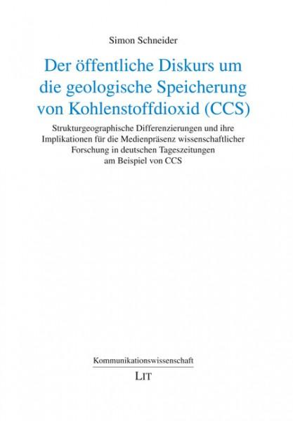 Der öffentliche Diskurs um die geologische Speicherung von Kohlenstoffdioxid (CCS)