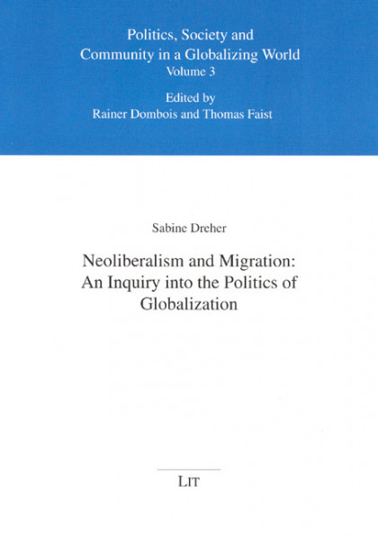 Neoliberalism and Migration: An Inquiry into the Politics of Globalization