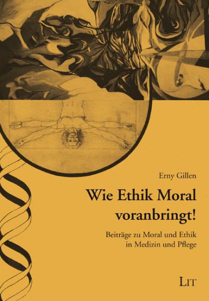 Wie Ethik Moral voranbringt!