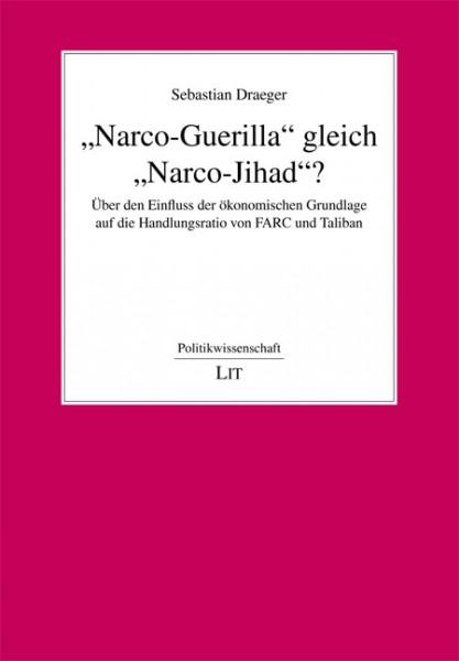 """Narco-Guerilla"" gleich ""Narco-Jihad""?"