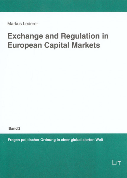 Exchange and Regulation in European Capital Markets