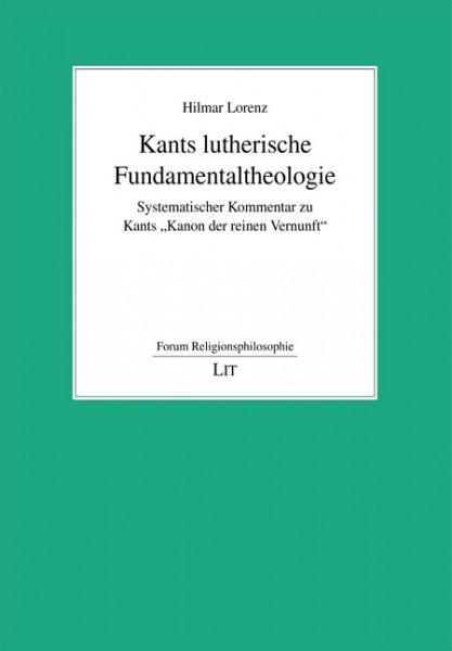 Kants lutherische Fundamentaltheologie