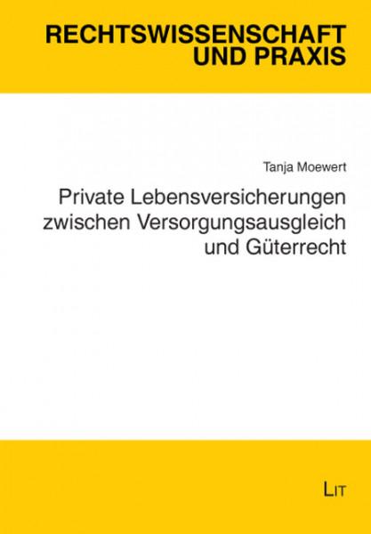 Private Lebensversicherungen zwischen Versorgungsausgleich und Güterrecht
