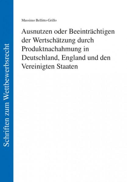 Ausnutzen oder Beeinträchtigen der Wertschätzung durch Produktnachahmung in Deutschland, England und den Vereinigten Staaten