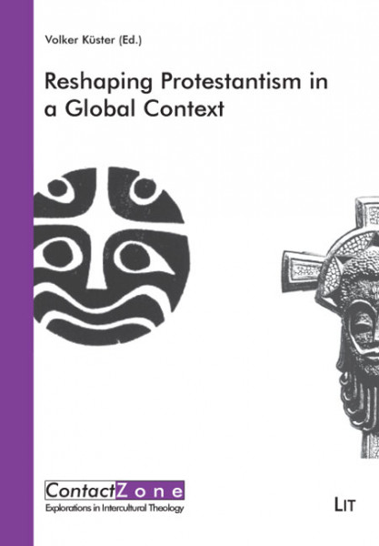 Reshaping Protestantism in a Global Context