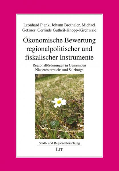 Ökonomische Bewertung regionalpolitischer und fiskalischer Instrumente