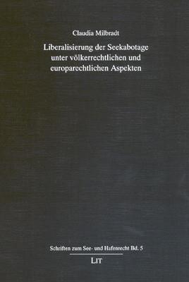 Liberalisierung der Seekabotage unter völkerrechtlichen und europarechtlichen Aspekten