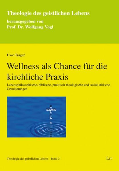 Wellness als Chance für die kirchliche Praxis
