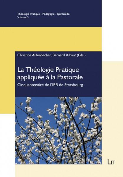 La Théologie Pratique appliquée à la Pastorale