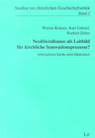 Neoliberalismus als Leitbild für kirchliche Innovationsprozesse?