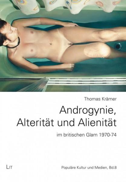 Androgynie, Alterität und Alienität im britischen Glam 1970-74