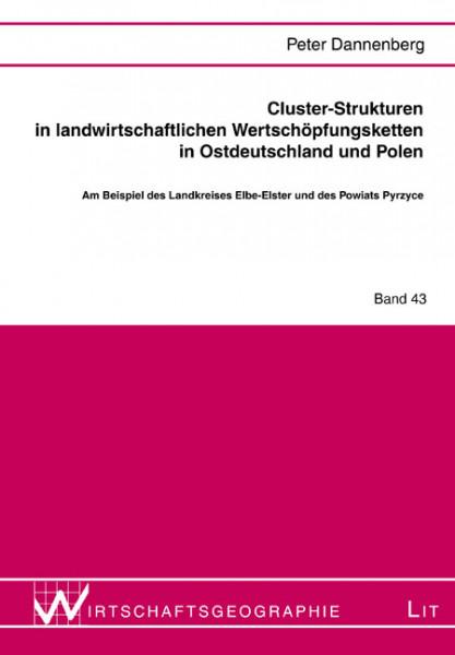 Cluster-Strukturen in landwirtschaftlichen Wertschöpfungsketten in Ostdeutschland und Polen