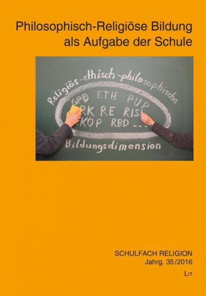 Philosophisch-Religiöse Bildung als Aufgabe der Schule