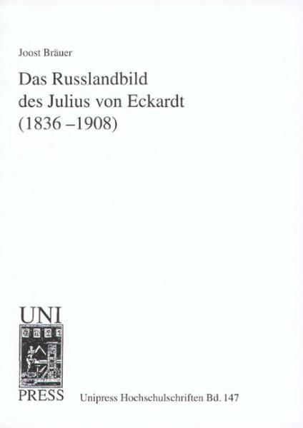 Das Russlandbild des Julius von Eckardt (1836-1908)