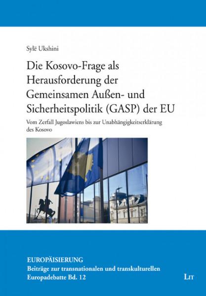 Die Kosovo-Frage als Herausforderung der Gemeinsamen Außen- und Sicherheitspolitik (GASP) der EU