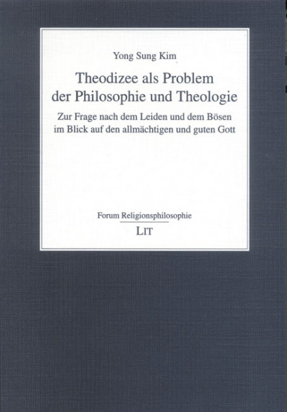 Theodizee als Problem der Philosophie und Theologie