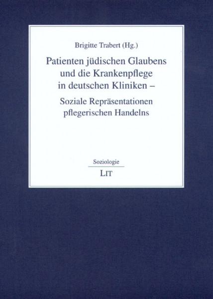 Patienten jüdischen Glaubens und die Krankenpflege in deutschen Kliniken - Soziale Repräsentationen pflegerischen Handelns