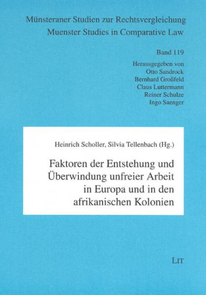 Faktoren der Entstehung und Überwindung unfreier Arbeit in Europa und in den afrikanischen Kolonien