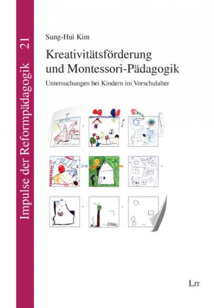Kreativitätsförderung und Montessori-Pädagogik