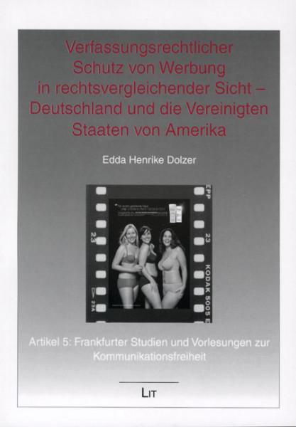 Verfassungsrechtlicher Schutz von Werbung in rechtsvergleichender Sicht - Deutschland und die Vereinigten Staaten von Amerika