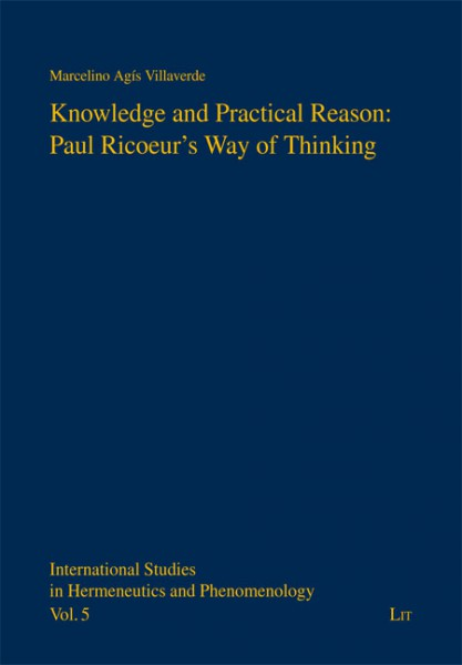 Knowledge and Practical Reason: Paul Ricoeur's Way of Thinking