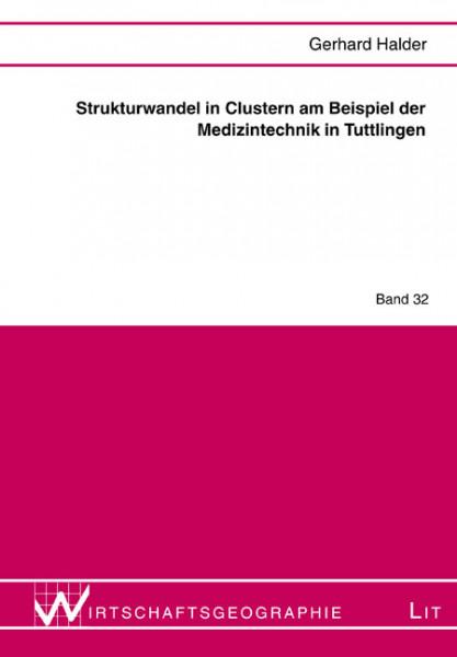 Strukturwandel in Clustern am Beispiel der Medizintechnik in Tuttlingen