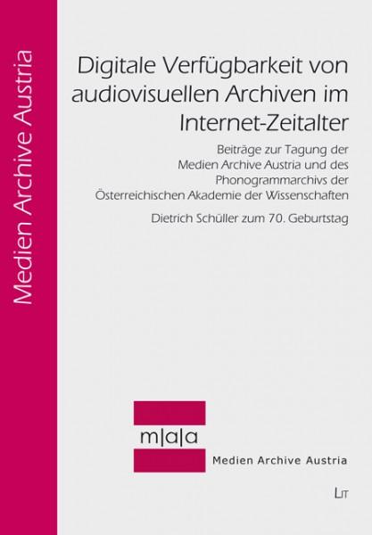 Digitale Verfügbarkeit von audiovisuellen Archiven im Internet-Zeitalter