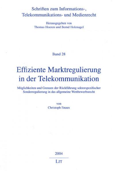 Effiziente Marktregulierung in der Telekommunikation