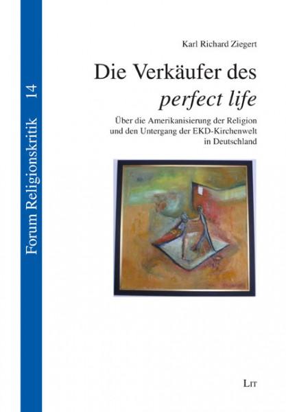 """Die Verkäufer des """"perfect life"""""""