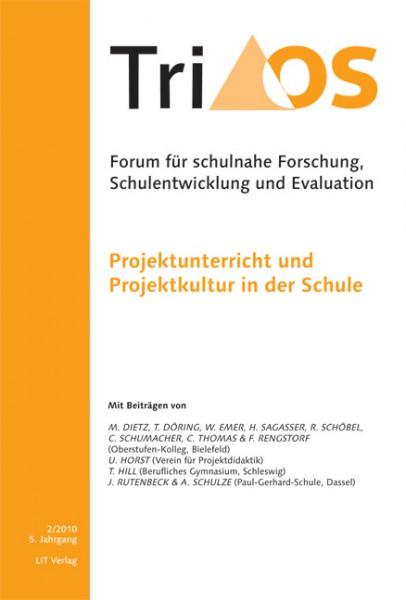 5. Jahrgang, Heft 2/2010. Projektunterricht und Projektkultur in der Schule
