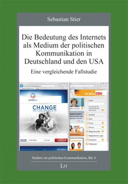 Die Bedeutung des Internets als Medium der politischen Kommunikation in Deutschland und den USA