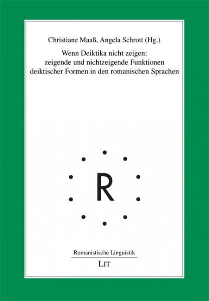 Wenn Deiktika nicht zeigen: zeigende und nichtzeigende Funktionen deiktischer Formen in den romanischen Sprachen
