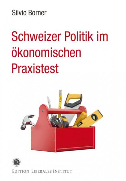 Schweizer Politik im ökonomischen Praxistest