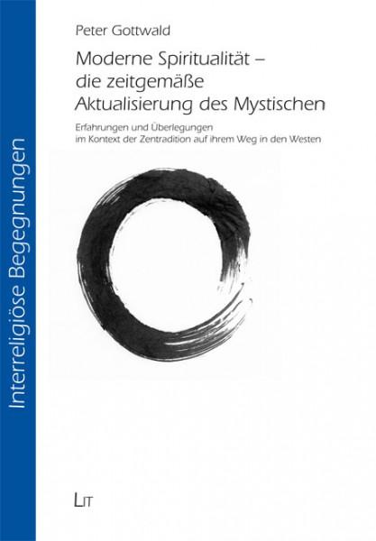 Moderne Spiritualität - die zeitgemäße Aktualisierung des Mystischen