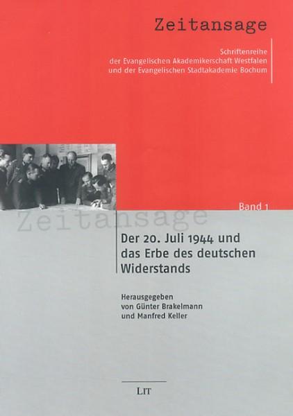 Der 20. Juli 1944 und das Erbe des deutschen Widerstandes
