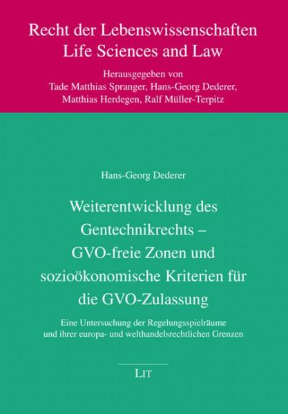 Weiterentwicklung des Gentechnikrechts - GVO-freie Zonen und sozioökonomische Kriterien für die GVO-Zulassung