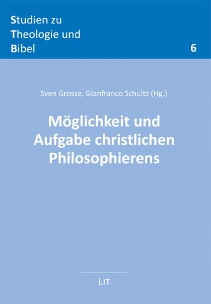 Möglichkeit und Aufgabe christlichen Philosophierens