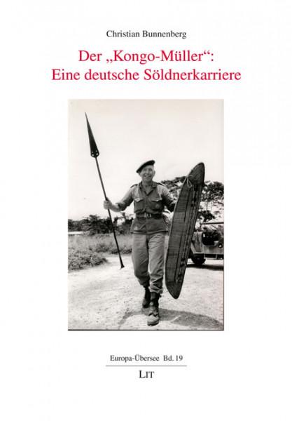 """Der """"Kongo-Müller"""": Eine deutsche Söldnerkarriere"""