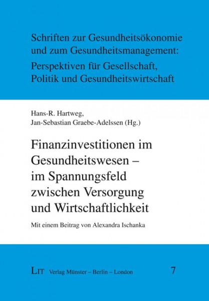 Finanzinvestitionen im Gesundheitswesen - im Spannungsfeld zwischen Versorgung und Wirtschaftlichkeit