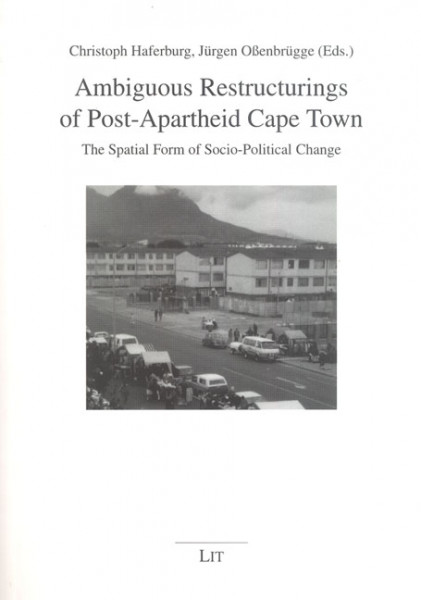 Ambiguous Restructurings of Post-Apartheid Cape Town