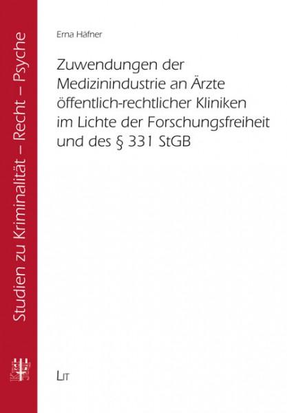 Zuwendungen der Medizinindustrie an Ärzte öffentlich-rechtlicher Kliniken im Lichte der Forschungsfreiheit und des § 331 StGB
