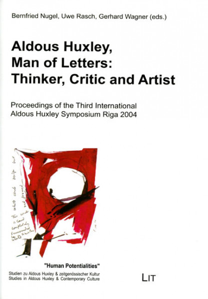 Aldous Huxley, Man of Letters: Thinker, Critic and Artist