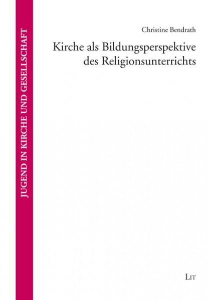 Kirche als Bildungsperspektive des Religionsunterrichts