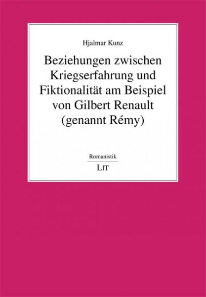 Beziehungen zwischen Kriegserfahrung und Fiktionalität am Beispiel von Gilbert Renault (genannt Rémy)
