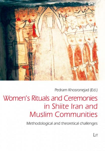 Women's Rituals and Ceremonies in Shiite Iran and Muslim Communities